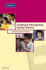 Creating & Recognizing Quality Rubrics : An Action Guide for School Leaders - Judith A Arter