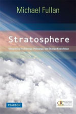 Stratosphere : Integrating Technology, Pedagogy, and Change Knowledge - Michael Fullan