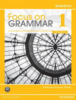Focus on Grammar 1 Workbook