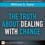 Truth About Dealing with Change, The - William S. Kane