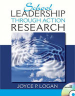 School Leadership Through Action Research : A Relationship-Based Approach - Joyce P. Logan