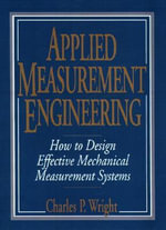 Applied Measurement Engineering : How to Design Effective Mechanical Measurement Systems - Charles Wright