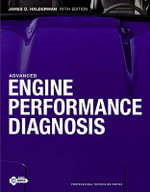 Advanced Engine Performance Diagnosis : Theory and Servicing - James D. Halderman