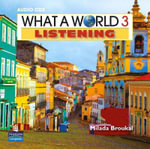 What a World Listening 3 Classroom Audio CD - Milada Broukal
