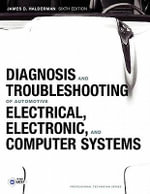 Diagnosis and Troubleshooting of Automotive Electrical, Electronic, and Computer Systems - James D. Halderman