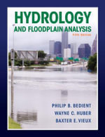 Hydrology and Floodplain Analysis :  Transport and Remediation, Second Edition - Philip B. Bedient