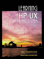 Learning the HP-UX Operating System : Hewlett-Packard Professional Bks. - Marty Poniatowski