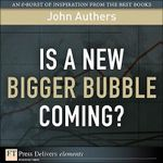 Is a New Bigger Bubble Coming? - John Authers