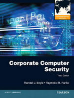 Corporate Computer Security : The Ultimate Security Guide - Randy J. Boyle