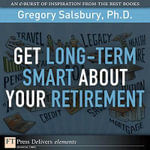 Get Long-Term Smart about Your Retirement - Gregory Salsbury
