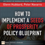 How to Implement a Seeds of Prosperity Policy Blueprint - Glenn P. Hubbard