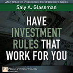 Have Investment Rules That Work for You - Saly A. Glassman