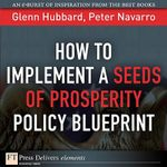 How to Implement a Seeds of Prosperity Policy Blueprint - Glenn Hubbard