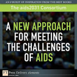 A New Approach for Meeting the Challenges of AIDS - Theaids2031 Consortium