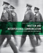 Written and Interpersonal Communication : Methods for Law Enforcement - Harvey Wallace