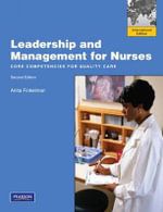 Leadership and Management for Nurses : Core Competencies for Quality Care - Anita Finkelman