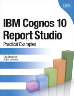 IBM Cognos 10 Report Studio : Practical Examples - Filip Draskovic