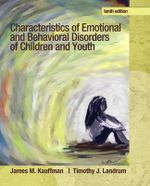 Characteristics of Emotional and Behavioral Disorders of Children and Youth - James M. Kauffman