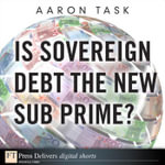 Is Sovereign Debt the New Sub Prime? - Aaron Task