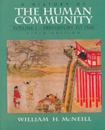 A History of the Human Community : Prehistory to 1500 v. 1 - William H. McNeill