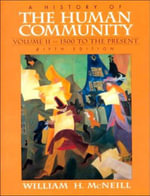 A History of the Human Community : 1500 to Present v. 2 - William H. McNeill