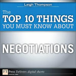 The Top 10 Things You Must Know About Negotiations - Leigh L. Thompson