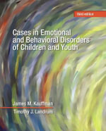 Cases in Emotional and Behavioral Disorders of Children and Youth - James M. Kauffman