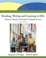 Reading, Writing, and Learning in ESL : A Resource Book for Teaching K-12 English Learners - Suzanne F. Peregoy