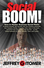 Social BOOM! : How to Master Business Social Media to Brand Yourself, Sell Yourself, Sell Your Product, Dominate Your Industry - Jeffrey H. Gitomer