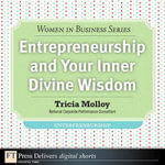 Entrepreneurship and Your Inner Divine Wisdom - Tricia Molloy