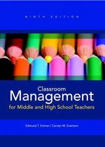 Classroom Management for Middle and High School Teachers - Edmund T. Emmer