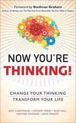 Now You're Thinking! : Change Your Thinking...Transform Your Life - Judy M. Chartrand