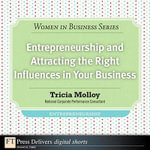 Entrepreneurship and Attracting the Right Influences in Your Business - Tricia Molloy