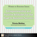 Entrepreneurship and Positive Attitudes for the Road to Business Success - Tricia Molloy
