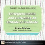 Entrepreneurship and Cultivating an Attitude of Gratitude - Tricia Molloy