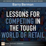 Lessons for Competing in the Tough World of Retail - Barry Berman