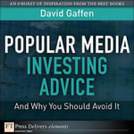 Popular Media Investing Advice--And Why You Should Avoid It - David Gaffen