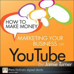 How to Make Money Marketing Your Business on YouTube - Jamie Turner