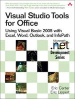 Visual Studio Tools for Office : Using Visual Basic 2005 with Excel, Word, Outlook, and InfoPath - Eric Carter