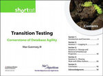 Transition Testing : Cornerstone of Database Agility (Short Cut) - Max, III Guernsey