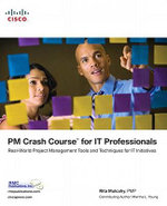PM Crash Course for IT Professionals : Real-World Project Management Tools and Techniques for IT Initiatives - Rita Mulcahy