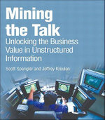 Mining the Talk : Unlocking the Business Value in Unstructured Information (Adobe Reader) - Scott Spangler