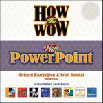 How to Wow with PowerPoint - Scott Rekdal