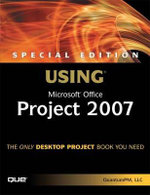 Special Edition Using Microsoft Office Project 2007 (Adobe Reader) - LLC QuantumPM