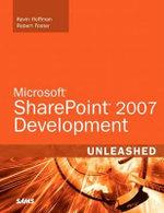 Microsoft SharePoint 2007 Development Unleashed - Robert Foster
