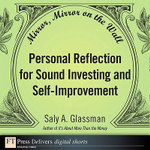 Mirror, Mirror on the Wall : Personal Reflection for Sound Investing and Self-Improvement - Saly A. Glassman