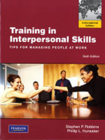 Training in Interpersonal Skills : Tips for Managing People at Work - Stephen P. Robbins