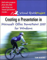 Creating a Presentation in Microsoft Office PowerPoint 2007 for Windows : Visual QuickProject Guide - Tom Negrino