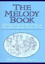 The Melody Book : 300 Selections from the World of Music for Piano, Guitar, Autoharp, Recorder and Voice - Patricia Hackett