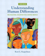 Understanding Human Differences : Multicultural Education for a Diverse America - Kent L. Koppelman
